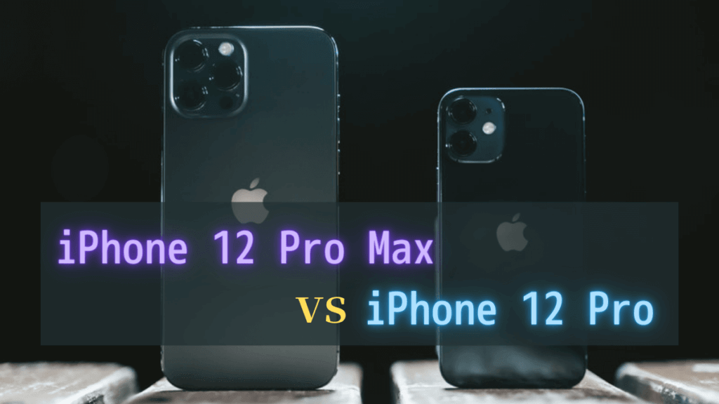 iphone12 pro max difference